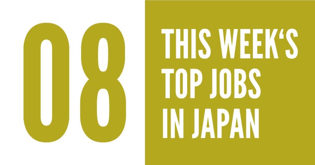 2017 Top Jobs in Japan Week 8 - GaijinPot