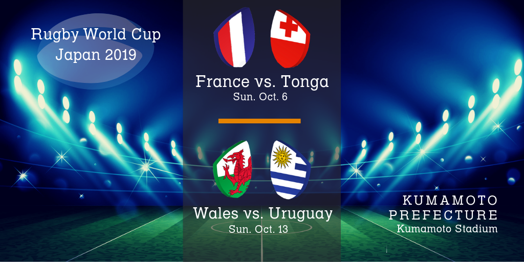 Kumamoto city 2019 rugby world cup games, France vs. Tonga, Wales vs. Uruguay